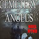 Cemetery of Angels 2014 Edition: The Ghost Stories of Noel Hynd, Book 2 Audiobook by Noel Hynd Narrated by Time Winters