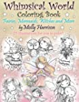 Whimsical World Coloring Book: Fairie...