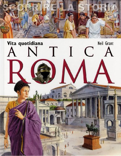 Antica Roma Vita quotidiana Scoprire la storia PDF