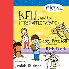 Kell and the Horse Apple Parade: The Aliens, Inc. Series, Book 2 (       UNABRIDGED) by Darcy Pattison, Rich Davis Narrated by Josiah John Bildner