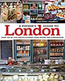 Foodie's Guide to London, A