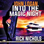 Into the Magic Night: A John Logan Thriller | Rick Nichols