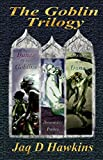 The Goblin Trilogy: The Goblin Series complete!