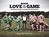 img - for For the Love of the Game: Grassroots Rugby in Heartland New Zealand book / textbook / text book
