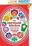 The Old World Kitchen: The Rich Tradi...