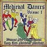 Medieval Dances, Vol. 1 (Dances for reenactment, larp and medieval markets)