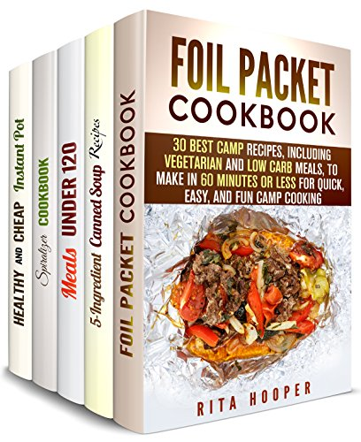 Best Recipes Box Set (5 in 1): Foil Packet, Canned Soup, Slow Cooker and Spiralizer Recipes and Much More (Outdoor Cooking & Camping Cookbook) by Rita Hooper, Marisa Lee, Beth Foster, Dianna Grey, Emma Melton