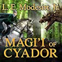 Magi'i of Cyador: Saga of Recluce, Book 10 (       UNABRIDGED) by L. E. Modesitt Narrated by Kirby Heyborne