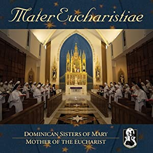 Mater Eucharistiae by Dominican Sisters of Mary Various