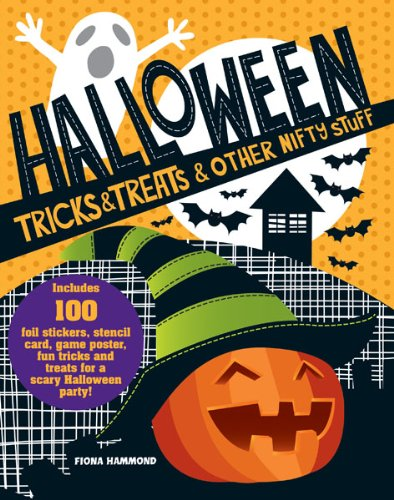 Halloween Tricks & Treats & Other Nifty Stuff by Fiona Hammond