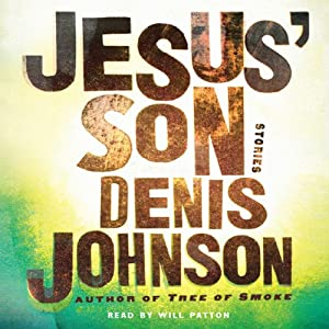 Jesus' Son | [Denis Johnson]