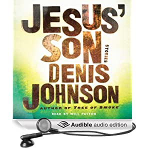 Jesus' Son (Unabridged)