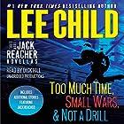 Three More Jack Reacher Novellas: Too Much Time, Small Wars, Not a Drill and Bonus Jack Reacher Stories Hörbuch von Lee Child Gesprochen von: Dick Hill
