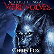 No Such Thing As Werewolves | [Chris Fox]