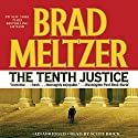 The Tenth Justice Audiobook by Brad Meltzer Narrated by Scott Brick