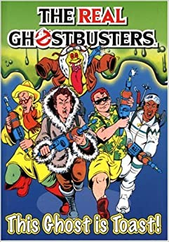 the real ghostbusters this ghost is toast dan abnett