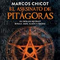 El Asesinato de Pitágoras [The Murder of Pythagoras] Audiobook by Marcos Chicot Narrated by Juan Magraner