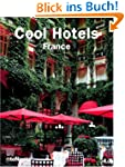 Cool Hotels France (Cool Hotels) (Coo...