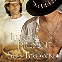 Luke's Present: Morning Report, Book 4 (       UNABRIDGED) by Sue Brown Narrated by Aaron Pickering