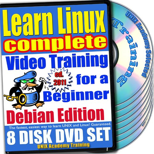 Learn Linux Complete for a Beginner Video Training and Four Certification Exams Bundle, Debian Edition. 8-disc DVD Set, Ed.2011