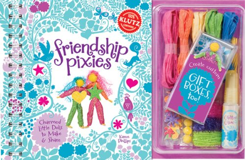 Friendship Pixies: Charmed Little Dolls to Make & Share (Klutz)