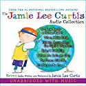 The Jamie Lee Curtis Audio Collection Audiobook by Jamie Lee Curtis Narrated by Jamie Lee Curtis