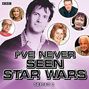 I've Never Seen Star Wars: Series 2 Radio/TV Program