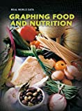 Graphing Food and Nutrition (Real World Data) (0431029598) by Miles, Elizabeth