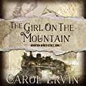 The Girl on the Mountain (       UNABRIDGED) by Carol Ervin Narrated by Becca Ballenger