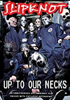 Slipknot - Up To Our Necks Unauthorized
