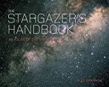 img - for The Stargazer's Handbook: An Atlas of the Night Sky by Giles Sparrow (2010-10-28) book / textbook / text book