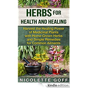 Herbs for health and healing harvest the healing power of medicinal plants with home grown - Medicinal herbs harvest august dry store ...