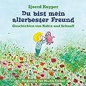 Du bist mein allerbester Freund: Geschichten von Robin und Schnuff Hörbuch von Sjoerd Kuyper Gesprochen von: Martin Freitag