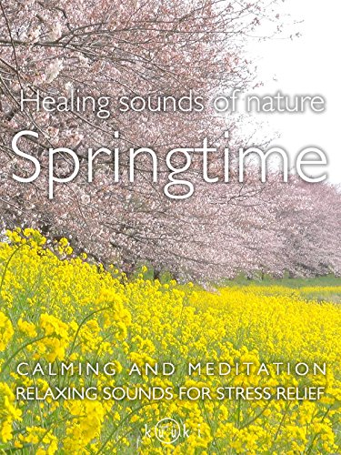Beautiful Spring time Nature sounds Relaxation and Healing