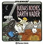 Star Wars. Buenas Noches, Darth Vader...