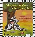 Zebra, Maus und Kuh - müde bist auch du: Allererste Gutenachtgeschichten