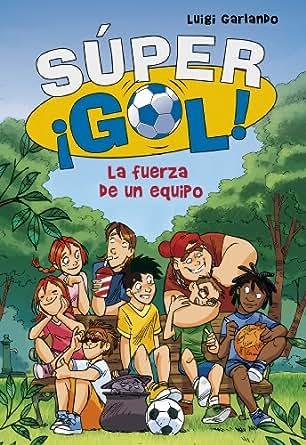 Amazon.com: La fuerza de un equipo (Súper ¡Gol! 4) (Spanish Edition