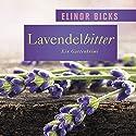 Lavendelbitter: Ein Gartenkrimi Hörbuch von Elinor Bicks Gesprochen von: Nadine Heidenreich