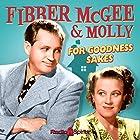 Fibber McGee and Molly: For Goodness Sakes  von Don Quinn, Phil Leslie Gesprochen von: Jim Jordan, Marian Jordan, Arthur Q. Bryan, Bill Thompson
