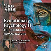 The Modern Scholar: Evolutionary Psychology, Part II: The Science of Human Nature | [Allen MacNeill]