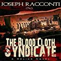 The Blood Cloth Syndicate: A Relics Novel #1 Audiobook by Joseph Racconti Narrated by Shaun Toole