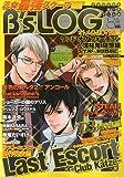 B's-LOG (ビーズログ) 2009年 08月号 [雑誌]