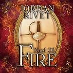 Duel of Fire: Steel and Fire Series, Book 1 | Jordan Rivet