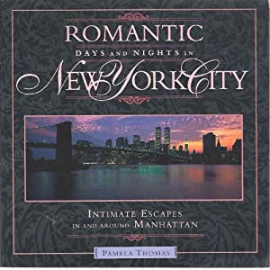 Romantic Days and Nights in New York City: Intimate Escapes in and Around Manhatten (Serial) Pamela Thomas