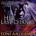 Her Last Chance: Her - Romantic Suspense, Book 2 Hörbuch von Toni Anderson Gesprochen von: Eric G. Dove