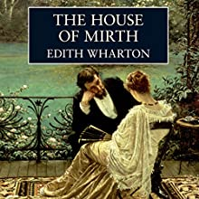 The House of Mirth Audiobook by Edith Wharton Narrated by Eleanor Bron