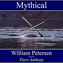 Mythical (       UNABRIDGED) by William Petersen Narrated by Steve Williams