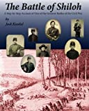 The Battle of Shiloh: A Step-by-Step Account of one of the Greatest Battles of the Civil War