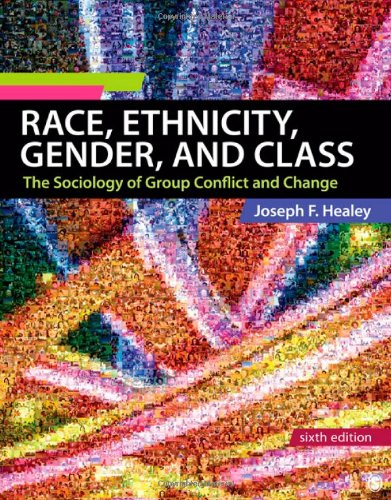 Race, Ethnicity, Gender, and Class: The Sociology of Group Conflict...