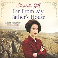 Far From My Father's House (       UNABRIDGED) by Elizabeth Gill Narrated by Paul Tyreman